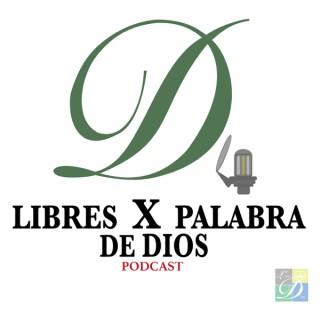 Libres X Palabra De DIOS   PODCAST