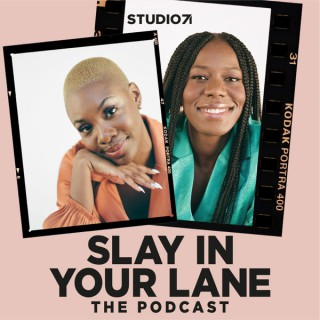 Slay In Your Lane: The Podcast