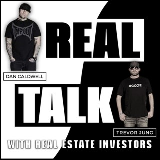 Real Talk with Real Estate Investors