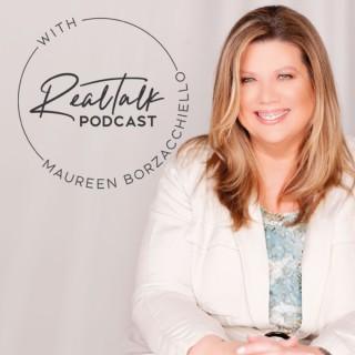 RealTalk Podcast with Maureen Borzacchiello