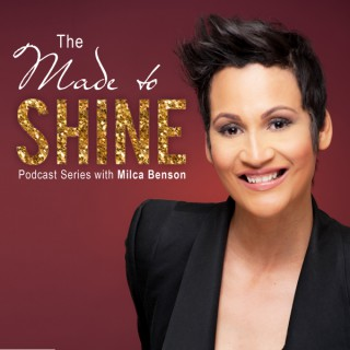 Made to Shine with Milca Benson