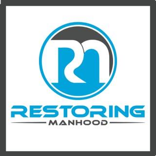 Restoring Manhood