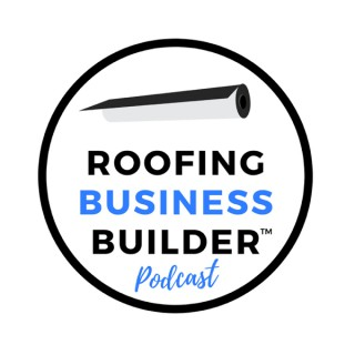Roofing Business Builder Podcast