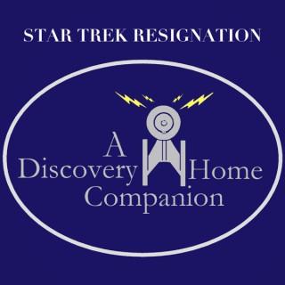 Star Trek Resignation: A Discovery Home Companion