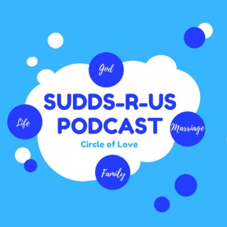 Sudds-R-Us Podcast