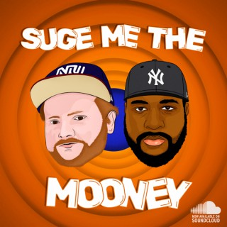 Suge Me The Mooney