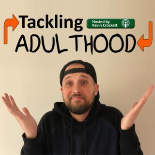 Tackling Adulthood Podcast