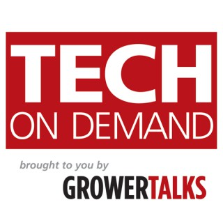 TECH ON DEMAND brought to you by GrowerTalks