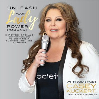Unleash Your Lady Power Podcast