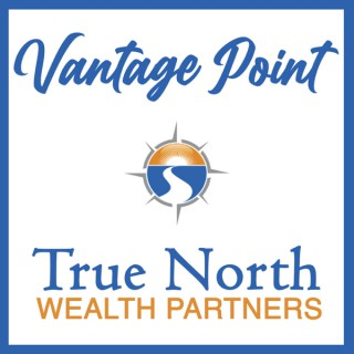 Vantage Point with True North Wealth Partners