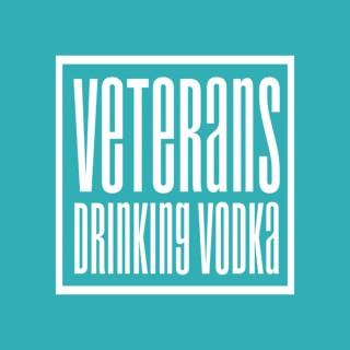 Veterans Drinking Vodka