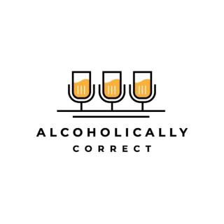 Alcoholically Correct