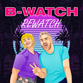 B-Watch Rewatch