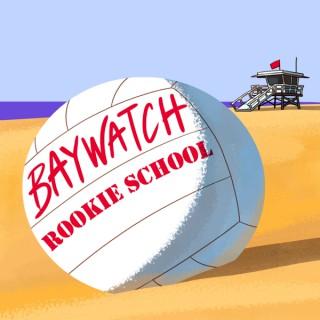 Baywatch Rookie School
