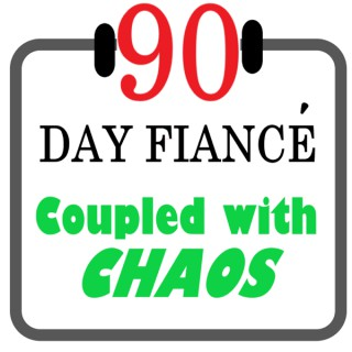 90 Day Fiance - Coupled with Chaos