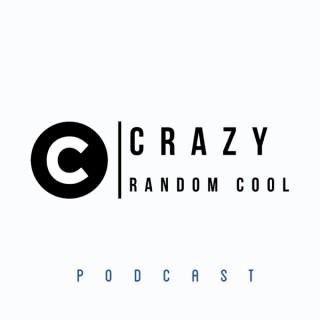 Crazy Random Cool Podcast