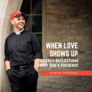 When Love Shows Up: Weekly Reflections about God's Presence