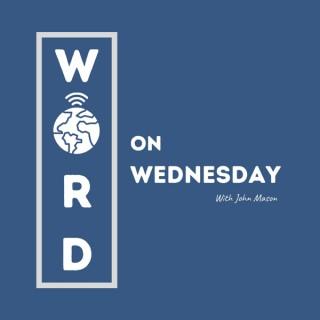 Word on Wednesday with John Mason