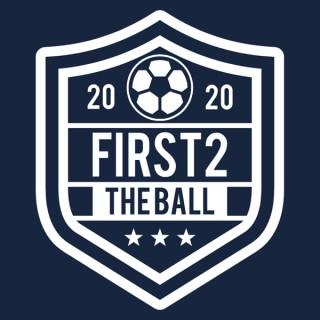 First2theBall