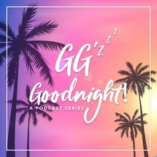 GG'z Goodnight!
