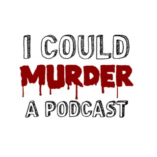 I Could Murder A Podcast