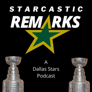 Starcastic Remarks-The Only Dallas Stars Fan-Led Podcast