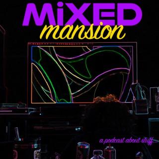 MiXED Mansion