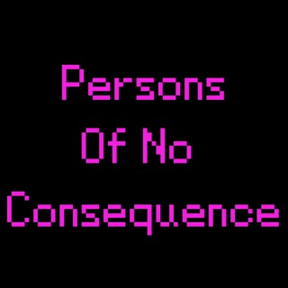 Persons of No Consequence