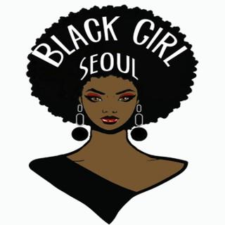 Black Girl Seoul