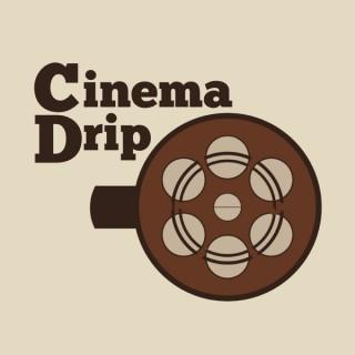 Cinema Drip