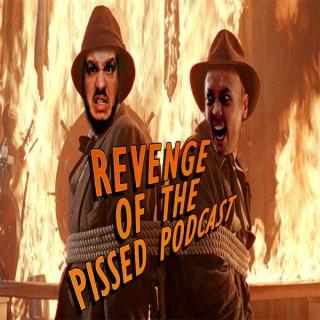Revenge of the Pissed Podcast