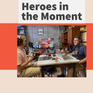 Heroes in the Moment