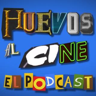 Huevos al cine, el podcast