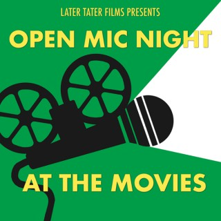 Open Mic Night at the Movies