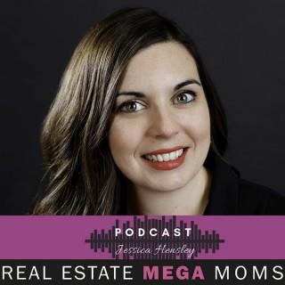 Real Estate Mega Moms Podcast