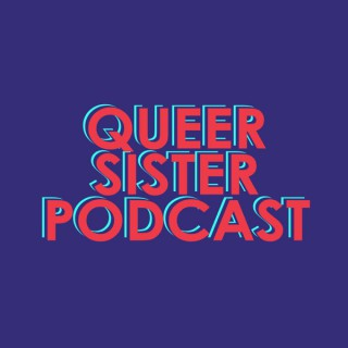 Queer Sister Podcast