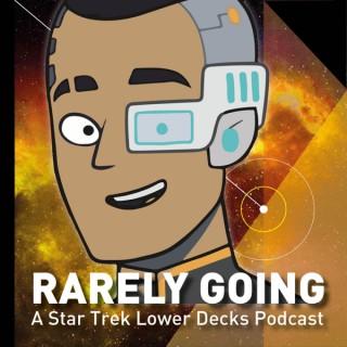 Rarely Going: A Lower Decks Podcast