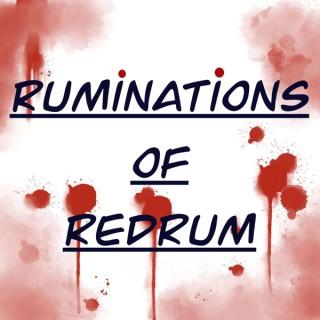 Ruminations of Redrum