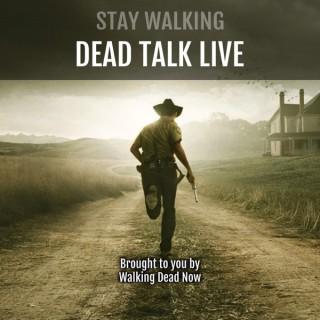 Stay Walking: Dead Talk Live