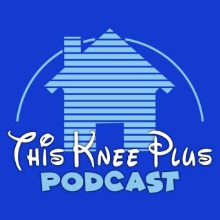 This Knee Plus Podcast