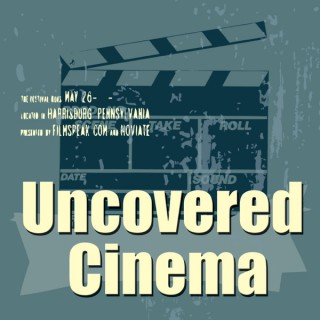 Uncovered Cinema Podcast