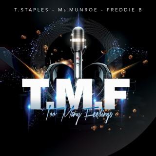 Too Many Feelings (T.M.F.)