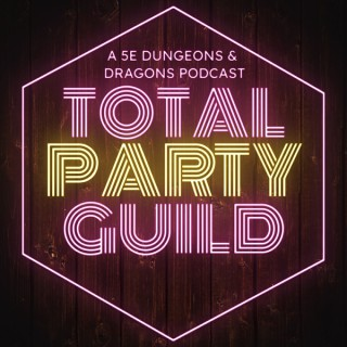 Total Party Guild | A Retrowave Actual Play 5e DnD Podcast