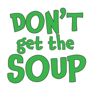 Don't Get the Soup