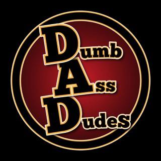 DumbAssDudesPodcast