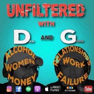 Unfiltered with D and G - Podcast