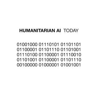 Humanitarian AI Today