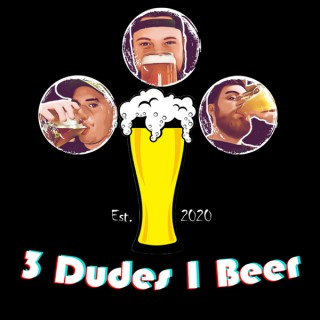 3 Dudes 1 Beer