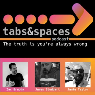 Tabs and Spaces Podcast