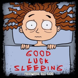 Good Luck Sleeping